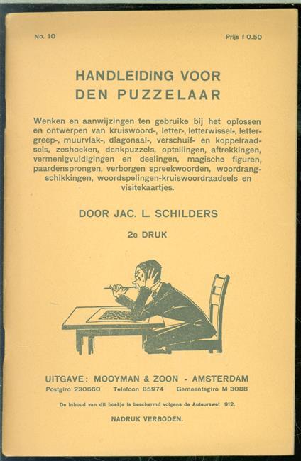 Handleiding voor den puzzelaar, wenken en aanwijzingen ten gebruike bij het oplossen en ontwerpen van kruiswoord-, letter-, letterwissel-, lettergreep-, muurvlak-, diagonaal-, verschuif- en koppelraadsels, zeshoeken, denkpuzzels, optellingen, aftrekk
