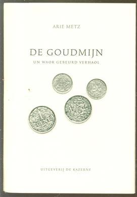 De goudmijn, un waor gebeurd verhaol gebrukt veur ut Woerkums dictee 1996