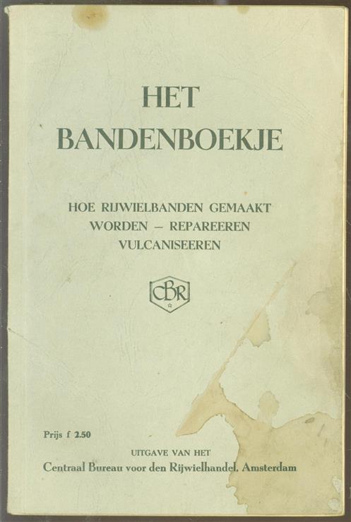 Het bandenboekje, hoe rijwielbanden gemaakt worden, repareeren, vulcaniseeren