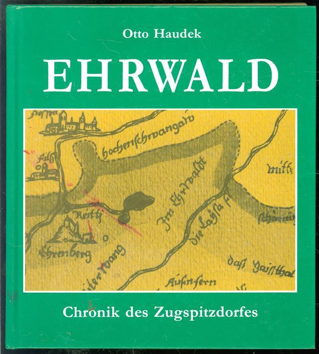 Ehrwald in Wort und Bild : Chronik des Zugspitzdorfes