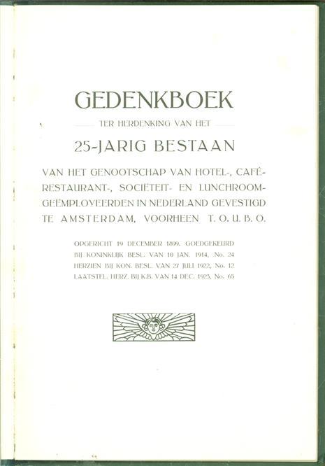 Gedenkboek ter herdenking van het 25 - jarig bestaan van het genootschap van Hotel-, Café-, Restaurant-, Sociëteit-, en Lunchroo- geëmployeerden in Nederland gevestigd te Amsterdam.