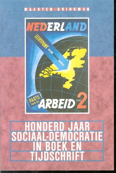 Honderd jaar sociaal-democratie in boek en tijdschrift, bibliografie van de geschiedenis van de SDAP en de PvdA, 1894-1994