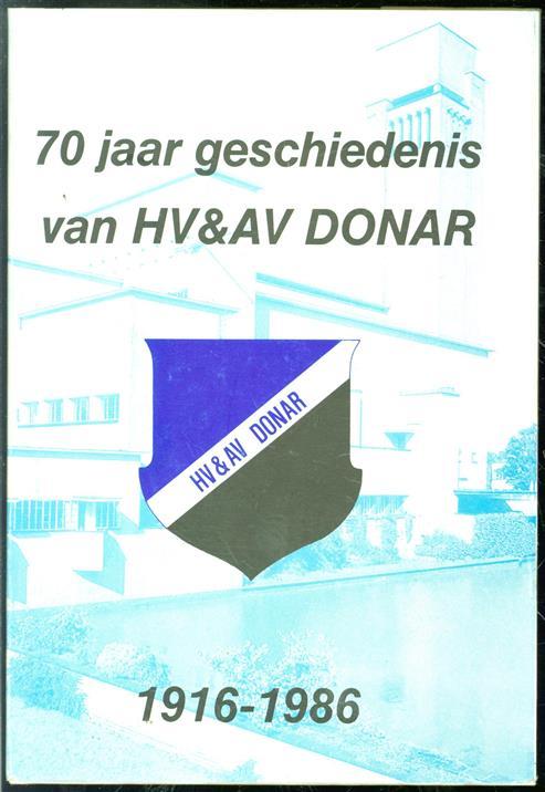 Geschiedenis van de Hilversumsche voetbal en athletiekvereeniging Donar 1916 - 1986