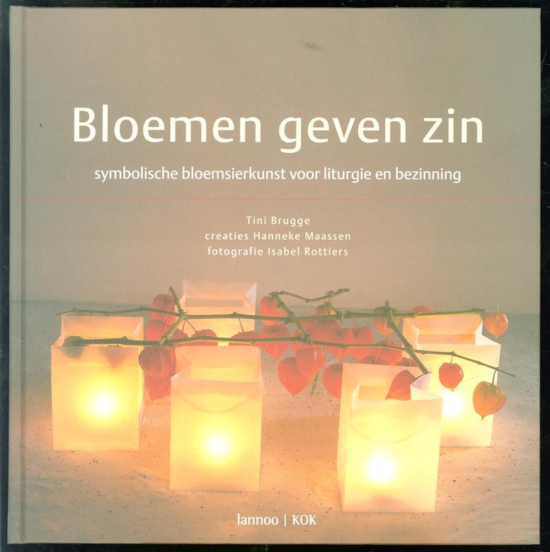 Bloemen geven zin : symbolische bloemsierkunst voor liturgie en bezinning