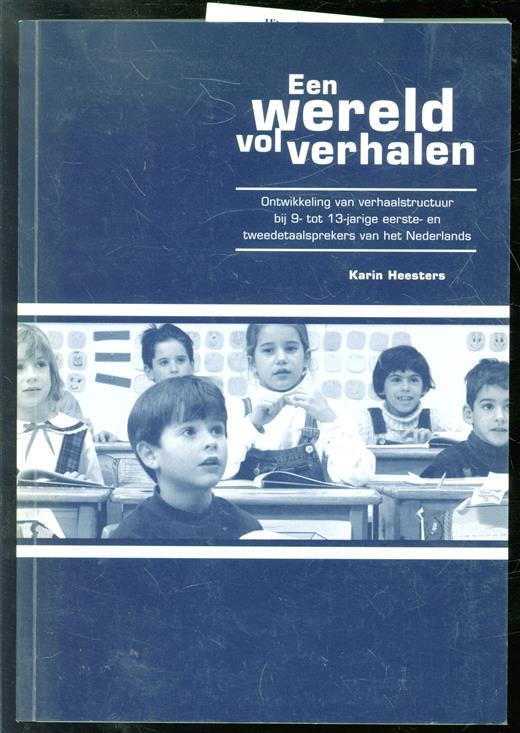 Een wereld vol verhalen, ontwikkeling van verhaalstructuur bij 9- tot 13-jarige eerste- en tweedetaalsprekers van het Nederlands