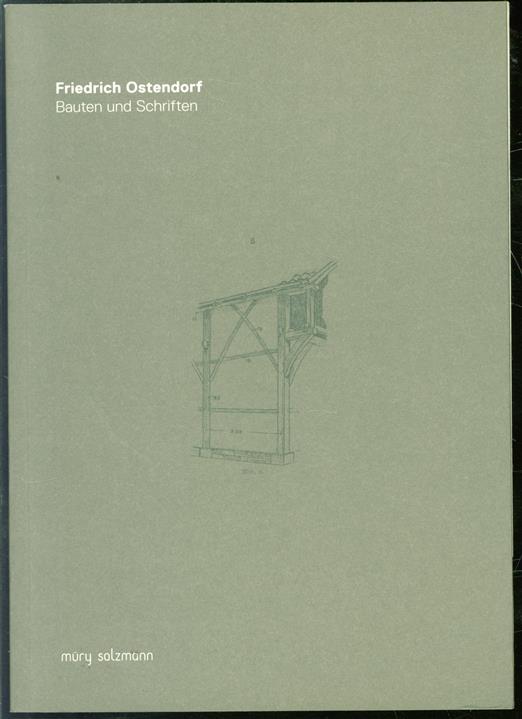 Friedrich Ostendorf - Bauten und Schriften : Kolloquium des Arbeitskreises für Hausforschung e.V. (AHF) und des Südwestdeutschen Archivs für Architektur und Ingenieurbau (Saai) am 13. Februar 2009 in Karlsruhe