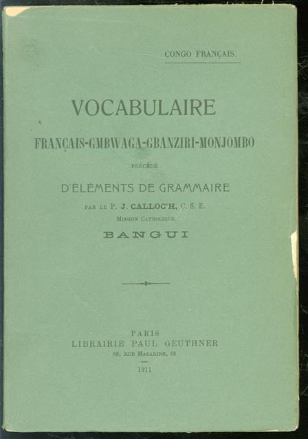 Vocabulaire -français gmbwaga-gbanziri-monjombo, précédé d'éléments de grammaire.