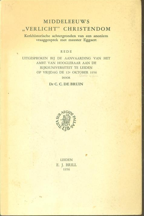 """Middeleeuws """"verlicht"""" Christendom, kerkhistorische achtergronden van een anoniem vraaggesprek met meester Eggaert"""