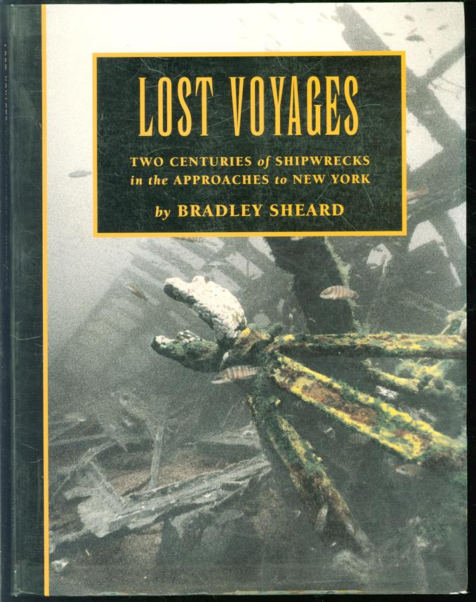 Lost voyages : two centuries of shipwrecks in the approaches to New York