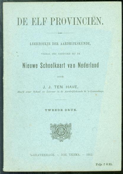 De elf provinciën, leerboekje der aardrijkskunde vooral ten gebruike bij de Nieuwe schoolkaart van Nederland