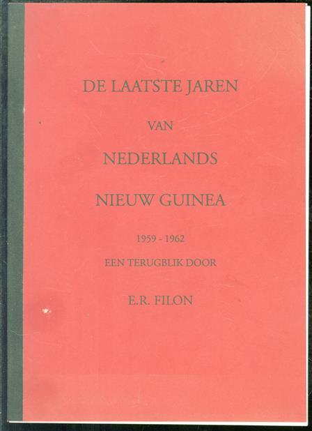 De laatste jaren van Nederlands Nieuw Guinea 1959 - 1962 een terugblik.