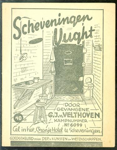 Scheveningen vught door gevangene G.J. v. Velthoven kampnummer 6099