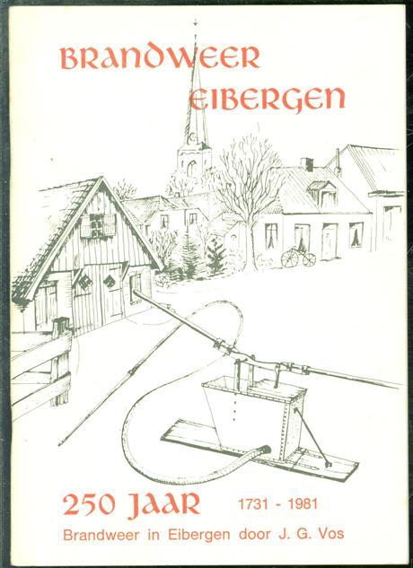 250 Jaar brandweer te Eibergen