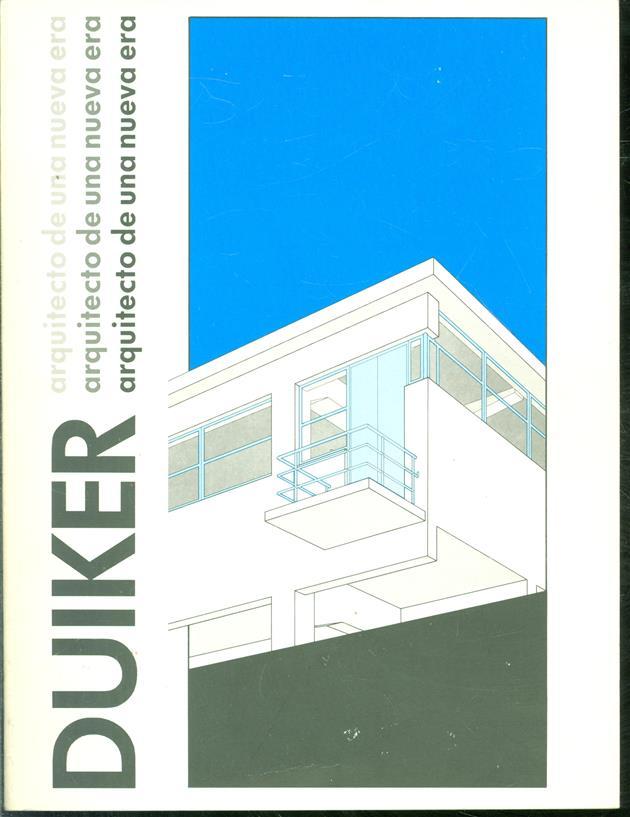 Duiker, arquitecto de una nueva era : constructor en estuco y acero, analisis de una arquitectura