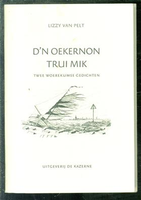 Trui Mik, D'n oekernon ; Trui Mik, twee Woerekumse gedichten gebrukt veur ut Woerekums dictee 1998