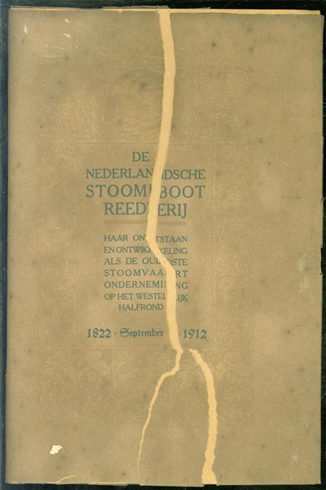 De Nederlandsche Stoomboot Reederij 1822 - september - 1912 : haar ontstaan en ontwikkeling als de oudste stoomvaartonderneming op het Westelijk halfrond