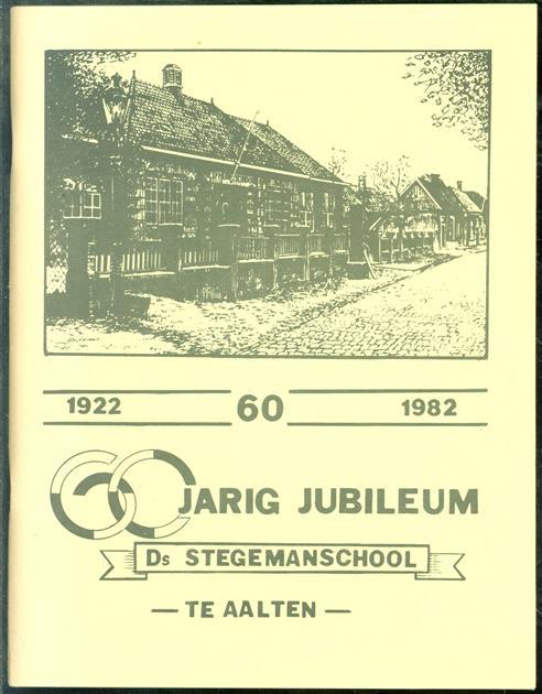 1922 - 1982 60 jarig jubileum Ds Stegemanschool te Aalten