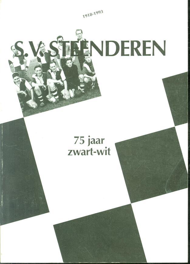 S.V. Steenderen. 1918 - 1993 75 jaar Zwat - Wit