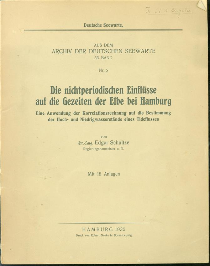Die nichtperiodischen Einflüsse auf die Gezeiten der Elbe bei Hamburg; eine Anwendung der Korrelationsrechnung auf die Bestimmung der Hoch- und Niedrigwasserstände eines Tideflusses.