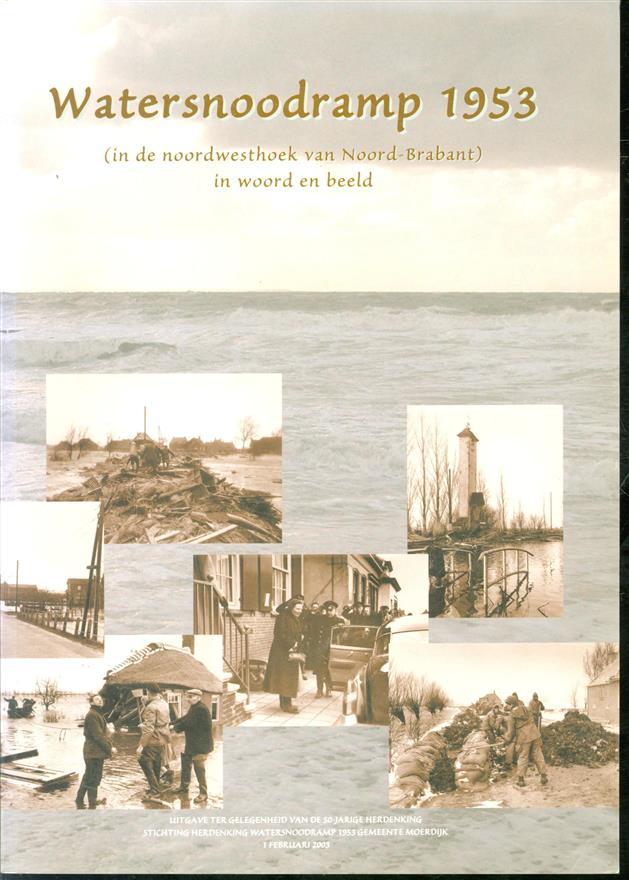 Watersnoodramp 1953 (in de noordwesthoek van Noord-Brabant) in woord en beeld