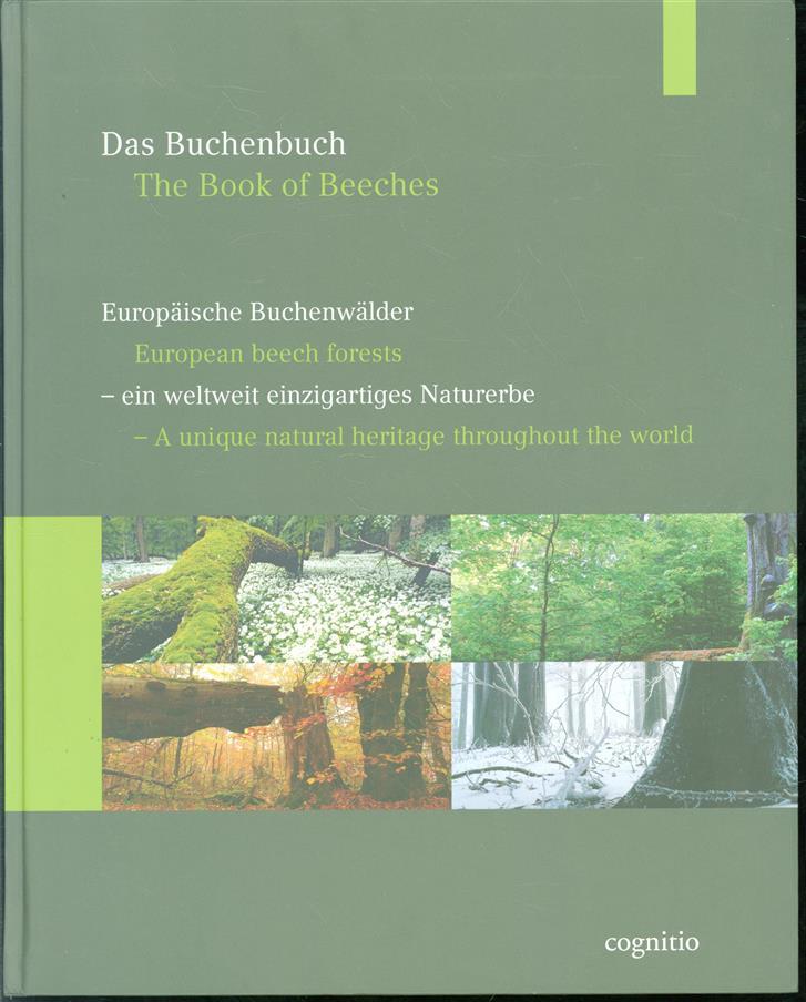 Das Buchenbuch : europäische Buchenwälder - ein weltweit einzigartiges Naturerbe = The book of beeches.