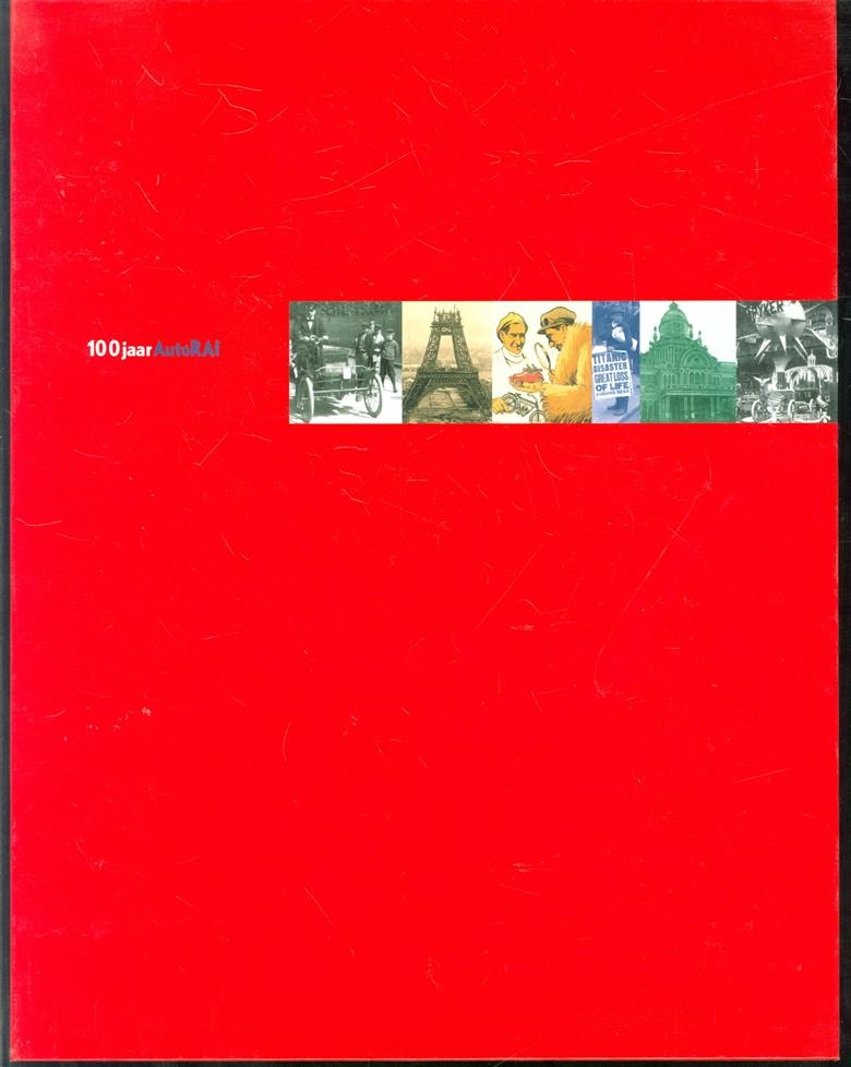 Memoraibilia, 100 Jaar AutoRAI 1899-1999
