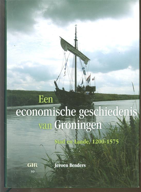 Een economische geschiedenis van Groningen, Stad en Lande, 1200-1575