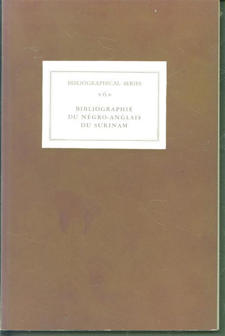 Bibliographie du négro-anglais du Surinam. Avec une appendice sur les langues créoles parlées à l'intérieur du pays.