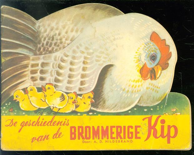 De geschiedenis van de brommerige kip