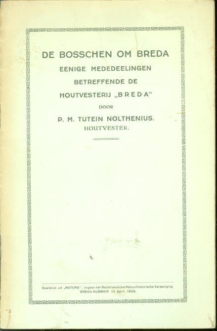 """De bosschen om Breda. Eenige mededeelingen betreffende de houtvesterij """"Breda """""""