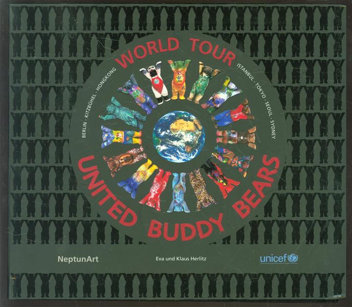 United Buddy Bears : die Kunst der Toleranz = the art of tolerance