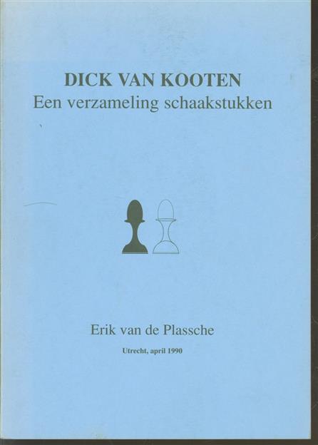 Dick van Kooten. Een verzameling schaakstukken