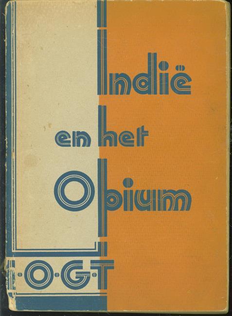 indië en het opium, een verzameling opstellen betreffende het opiumvraagstuk