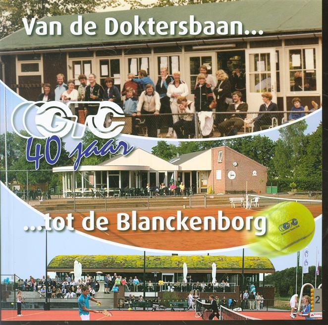 Van de Doktersbaan ... tot de Blanckenborg, GTC 40 jaar