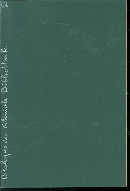 Catalogus der koloniale bibliotheek : tweede aanvullingslijst.