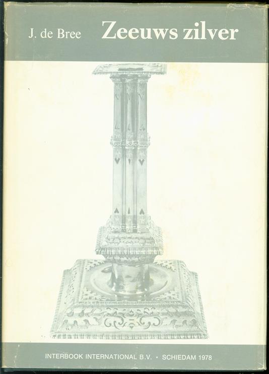 Zeeuws zilver, voornamelijk met betrekking tot Middelburg