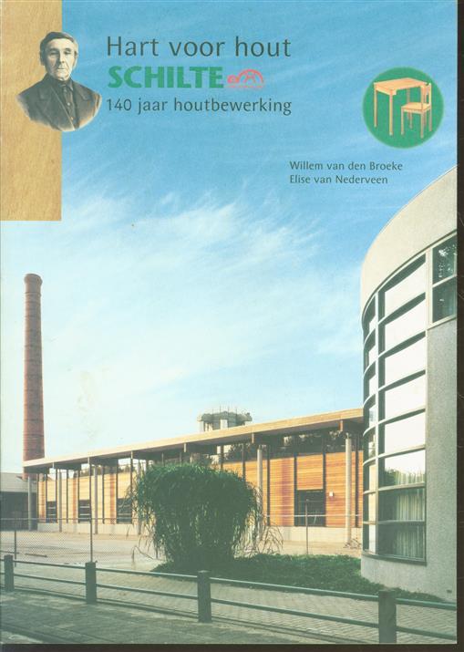 Hart voor hout, Schilte, 140 jaar houtbewerking