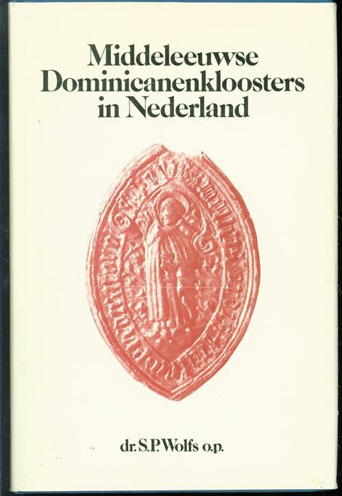 Middeleeuwse dominicanenkloosters in Nederland : bijdrage tot een monasticon