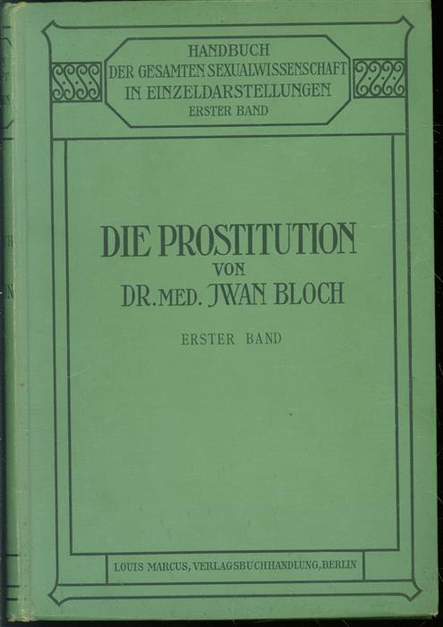 Die Prostitution - Bd 1, Handbuch der gesamten Sexualwissenschaft in Einzeldarstellungen.