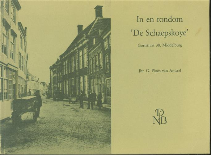"""In en rondom """"De Schaepskoye"""", Gortstraat 38, Middelburg, geschiedenis van de eerste en de enig-monumentale ambtswoning voor een agent van De Nederlandsche Bank n.v."""