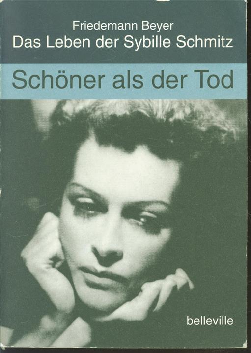Das Leben der Sybille Schmitz. Schöner als der Tod :