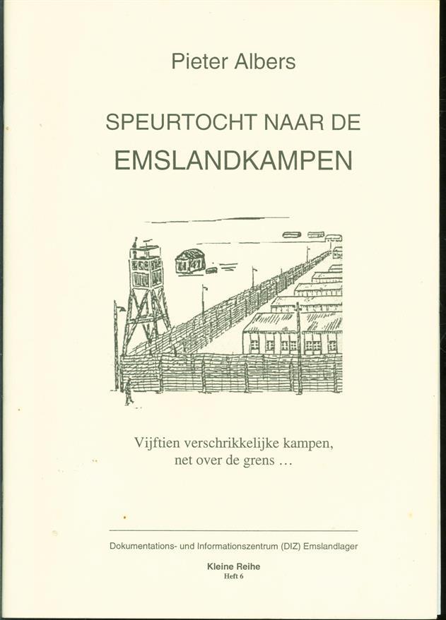 Speurtocht naar de Emslandkampen : vijftien verschrikkelijke kampen, net over de grens...