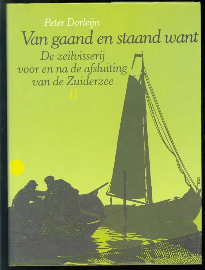 Dl. II, Van gaand en staand want : de zeilvisserij voor en na de afsluiting van de Zuiderzee