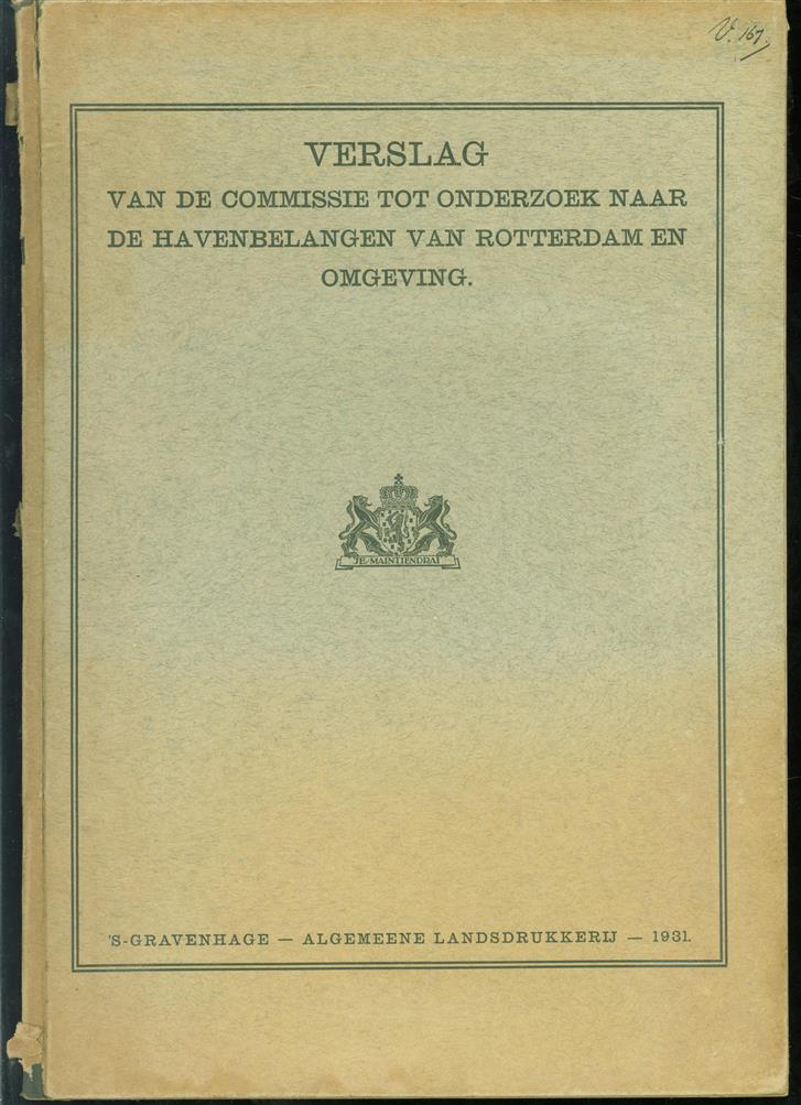 Verslag van de commissie tot onderzoek naar de havenbelangen van Rotterdam en omgeving