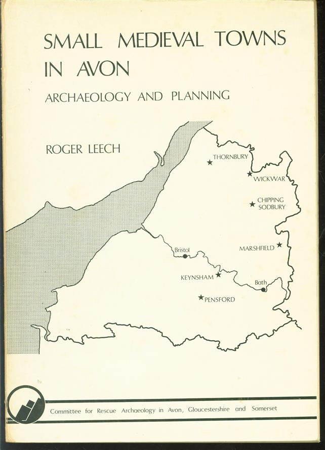 Small medieval towns in Avon : archaeology and planning