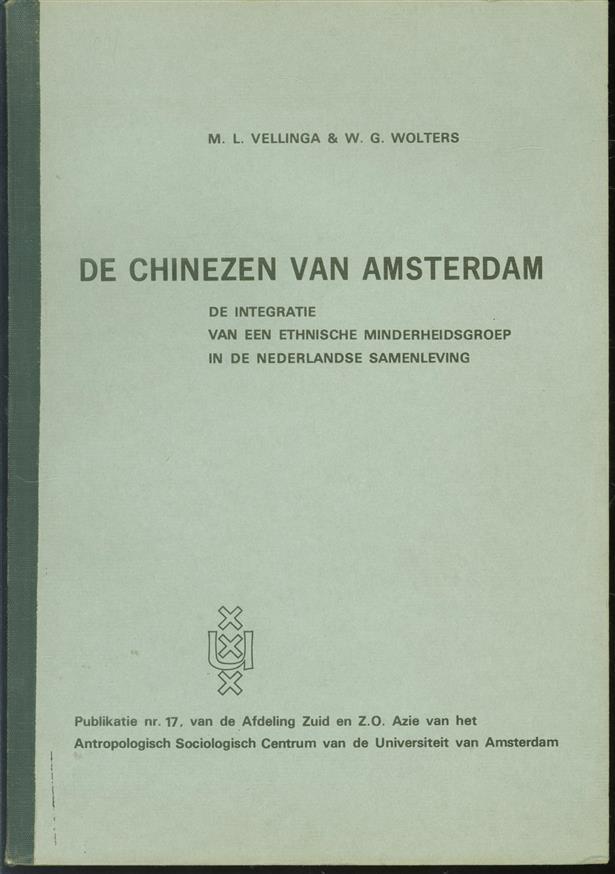 De Chinezen van Amsterdam : de integratie van een ethnische minderheidsgroep in de Nederlandse samenleving
