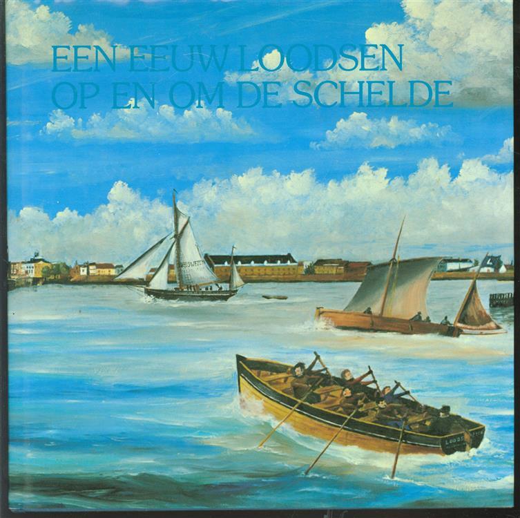 Een eeuw loodsen op en om de Schelde, het leven en werken van de loodsen in de Scheldemonden