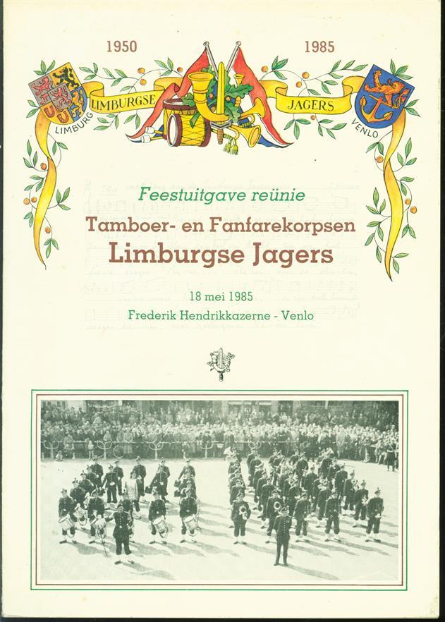 Feestuitgave reunie tamboer- en fanfarekorpsen Limburgse Jagers 18 mei 1985 Frederik Hendrikkazerne, Venlo