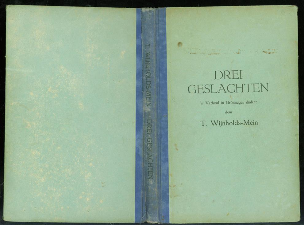 Drei geslachten : ;n verhaol in Grönneger dialect
