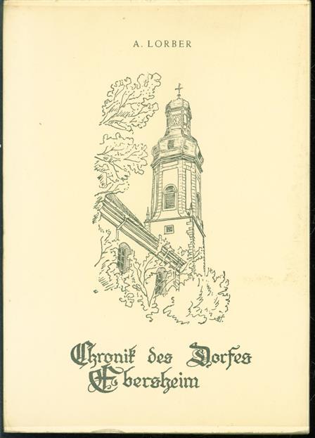 Chronik des Dorfes Ebersheim von seinen Anfängen bis in die Zeit der Grossen Revolution